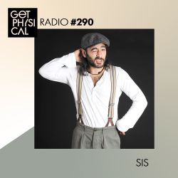 Get Physical Radio #290 mixed by SIS