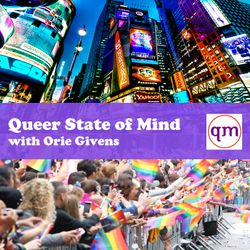 Queer State of Mind Live #307