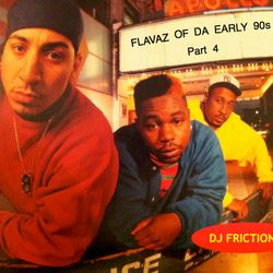 Flavaz Of Da Early 90s Part 4