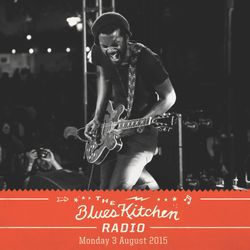 THE BLUES KITCHEN RADIO: 03 AUGUST 2015