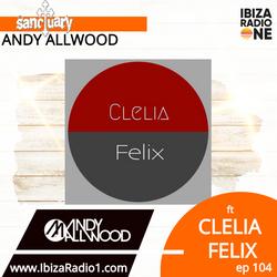 Sanctuary Show 104 with Guest Mix by Clelia Felix ~ Ibiza Radio 1 ~ 21/04/19