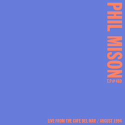 Mix 461 / Phil Mison / Live From The Cafe Del Mar / August 1994