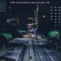 Deep Liquid Drum & Bass Rollers #48