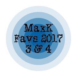 MaxK - Fav Tunes 2017 - 3&4 of 8