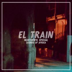 El. Train   Trickstar Radio  Show #018   Nokturnvl Special - Sounds Of Africa
