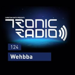 Tronic Podcast 124 with Wehbba