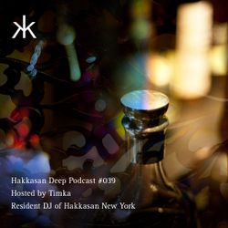 Hakkasan Deep Podcast #039