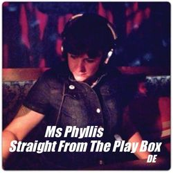 Ms Phyllis - Straight From The Play Box