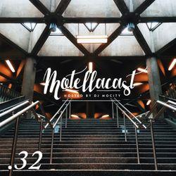 DJ MoCity - #motellacast E32 - 09-12-2015