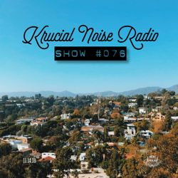 krucial Noise Radio: Show #076 w/ MrBROTHERS