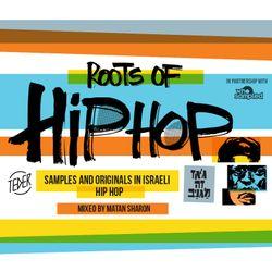 The Roots of Israeli Hip Hop mixed by Matan Sharon