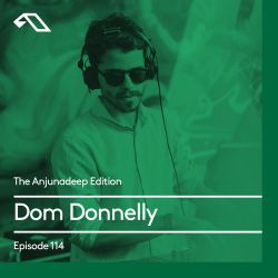 The Anjunadeep Edition 114 With Dom Donnelly