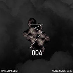 MONO.NOISE.TAPE 004 by Dan Grassler