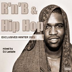 RnB & Hip Hop Exclusives Winter 2013 [Full Mix]
