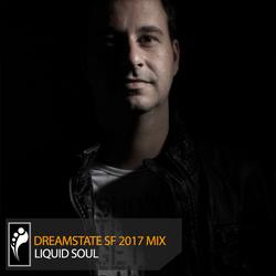 Liquid Soul – Dreamstate San Francisco 2017 Mix