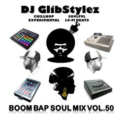 DJ GlibStylez - Boom Bap Soul Mix Vol.50 (Chilled Hip Hop Soul & Lo-Fi Beats)