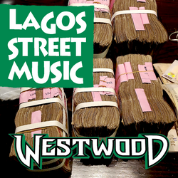 Westwood - Lagos Street Music - new Afrobeats hits mix