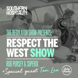 The Regulator Show - 'Respect The West show' - Rob Pursey & Superix + special guest Tom Lea