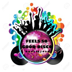 Feels So Good Disco Mix by deejayjose