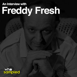 Freddy Fresh interviewed for WhoSampled