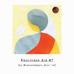 Fractured Air x Blogothèque – S01E07 | July mix
