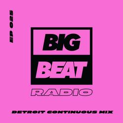Big Beat Radio: Guest Mix #025 – Detroit Continuous Mix