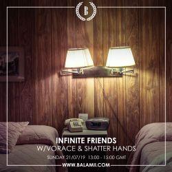 Infinite Friends w/Vorace & Shatter Hands 21/07/19