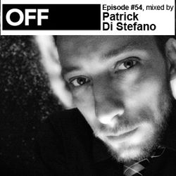 OFF Recordings Podcast Episode #54, mixed by Patrick Di Stefano