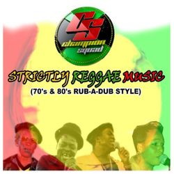 Champion Squad Strictly Reggae Music 70s & 80s Rub A Dub Style