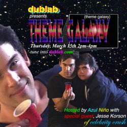 Azul Niño and Jesse Korson guest hosting – Theme Galaxy (03.15.18)