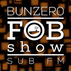 SUB FM - BunZer0 ft Mr Jo - 25 01 18