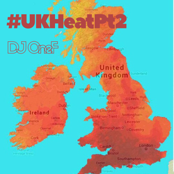 @DJOneF UK Heat Pt.2