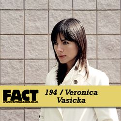 FACT Mix 194: Veronica Vasicka