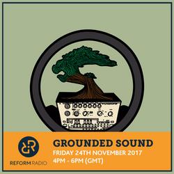 Grounded Sound 24th November 2017