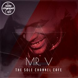 SCC245 - Mr. V Sole Channel Cafe Radio Show - April 4th 2017 - Hour 1