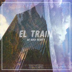 El. Train | Trickstar Radio| Show #008 W/ Kulv Reyatt