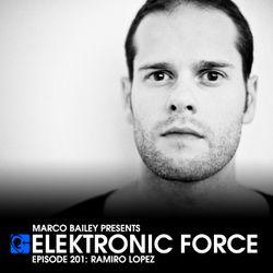 Elektronic Force Podcast 201 with Ramiro Lopez