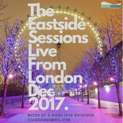 The Eastside Sessions Live From London - Dec 2017