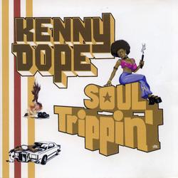 "Kenny ""Dope"" Gonzalez Soul Trippin"