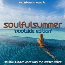 Soulful Summer 2019 - Poolside Edition - The Last Ten Years!
