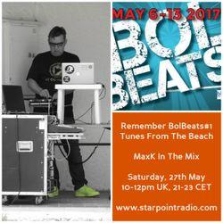 MaxK on Starpoint - 27th May 17: Tunes From The BolBeatsBeachBar