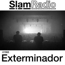#SlamRadio - 368 - Exterminador