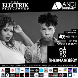 Electrik Playground 3/12/16 inc Shermanology Guest Session