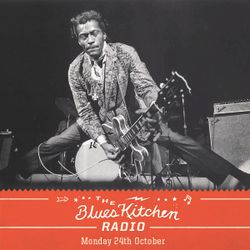 THE BLUES KITCHEN RADIO: 24 OCTOBER 2016
