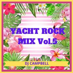 YACHT ROCK MIX Vol.5 By DJ CAMPBELL