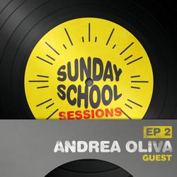 Sunday School Sessions: Episode 002 I Andrea Oliva