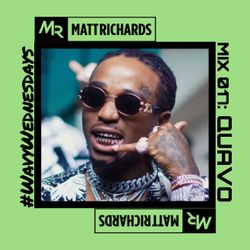#WavyWednesdays MIX 017 - QUAVO | @DJMATTRICHARDS