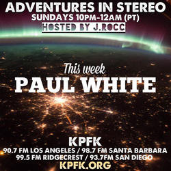 ADVENTURES IN STEREO w/ PAUL WHITE