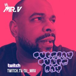 Tuesday TUNEZday - May 4th 2021 LIVE on Twitch.tv/DJ_MrV
