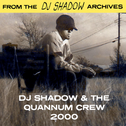 From the DJ Shadow Archives - DJ Shadow & The Quannum Crew Live on BBC Radio 1 (2000)